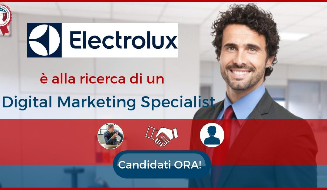 Digital Marketing Specialist – Milano – Electrolux