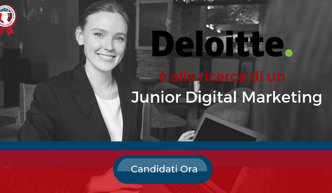 Junior Digital Marketing - Milano - Deloitte digital