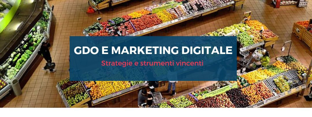 GDO e Marketing Digitale: strategie e strumenti vincenti