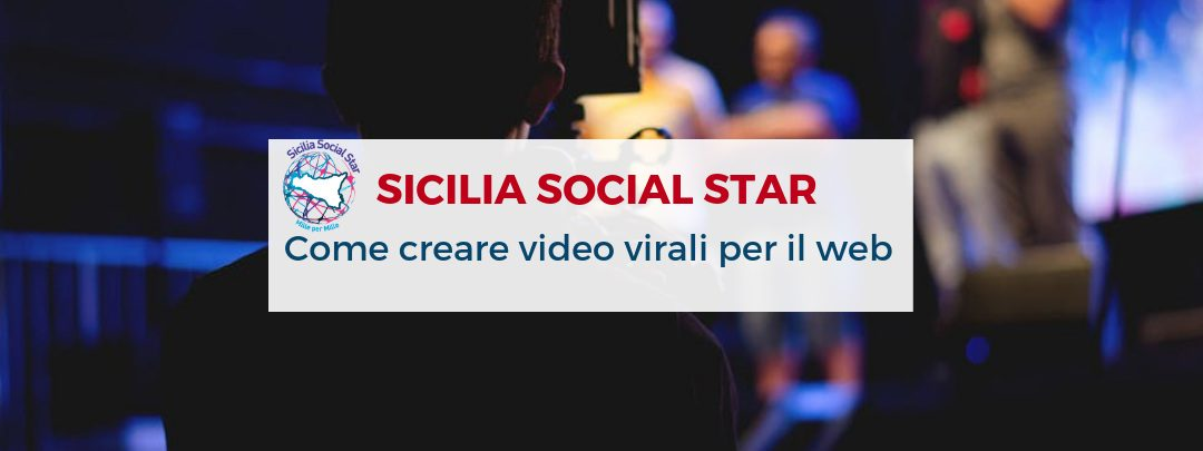 Sicilia Social Star, come creare video virali per il web