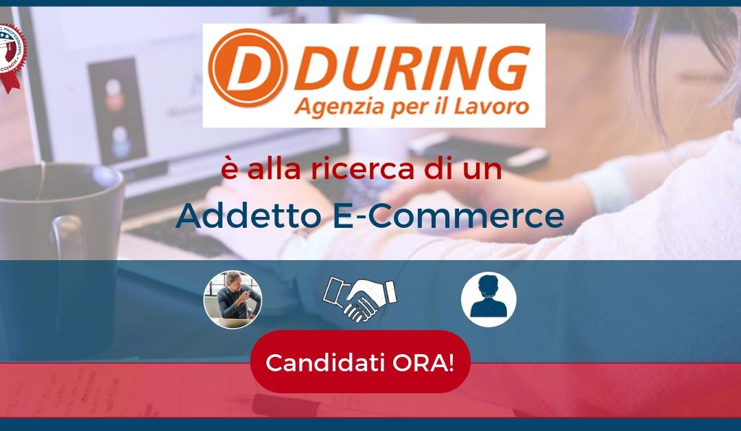 Addetto E-Commerce - Brescia - During S.p.a