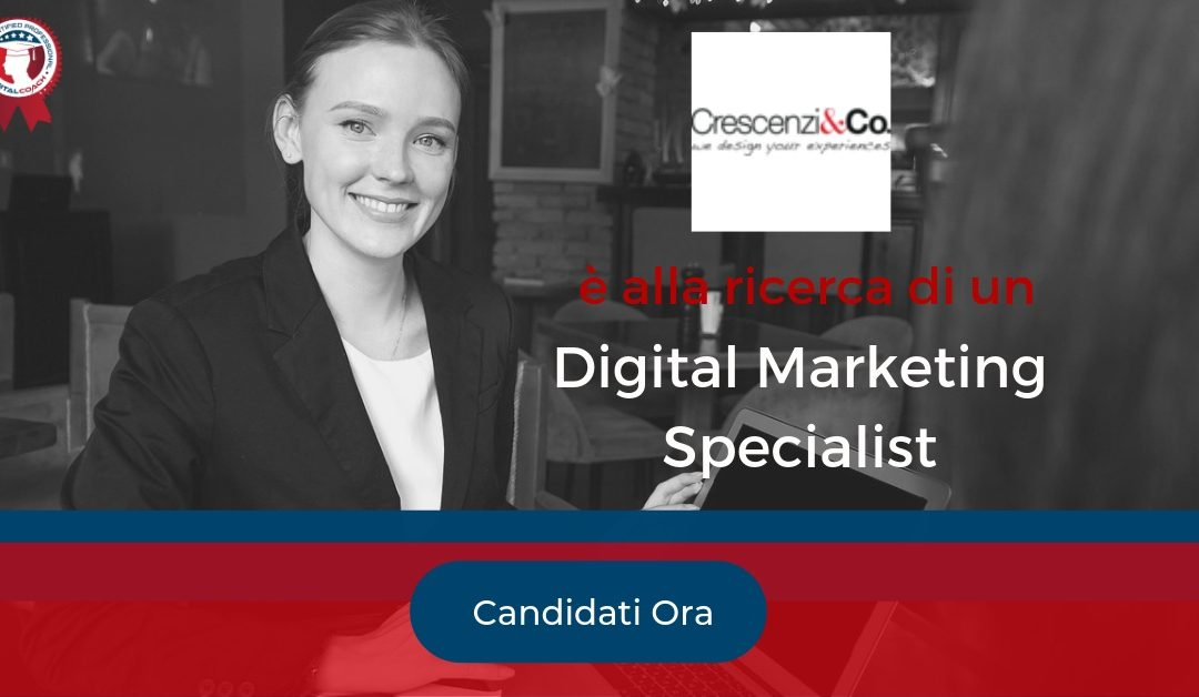 Digital Marketing Specialist – Milano – Crescenzi&Co.
