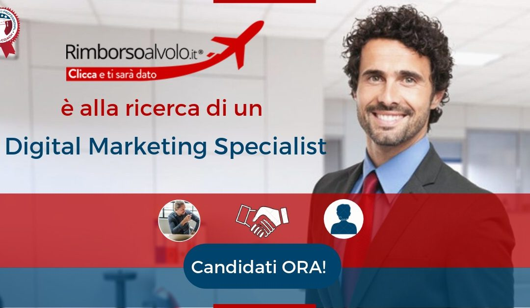 Digital Marketing Specialist – Roma – Rimborso al Volo