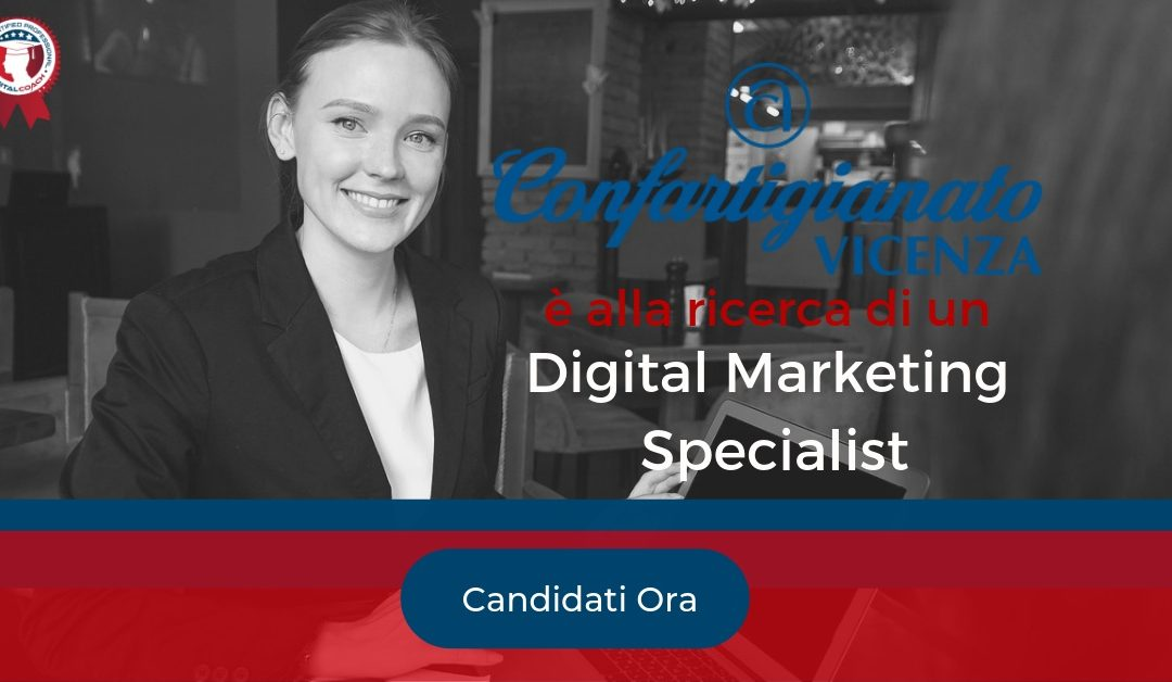 Digital Marketing Specialist – Vicenza – Confartigianato Vicenza