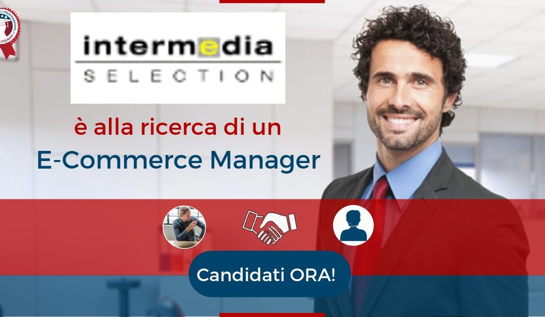 E-Commerce Manager - Milano - Intermedia Selection