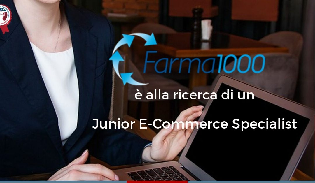 Junior E-Commerce Specialist - Milano - FARMA 1000