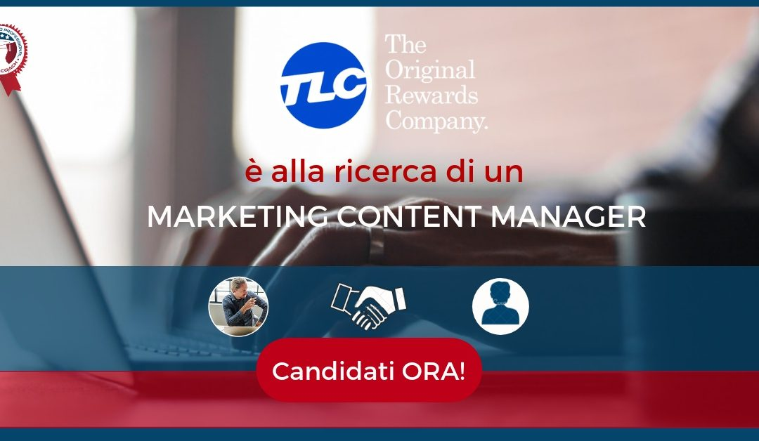 Marketing Content Manager - Milano - TLC Marketing Worldwide