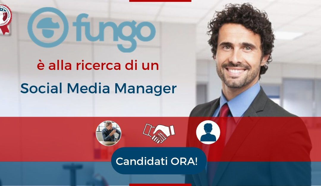 Social Media Manager - Roma - Fungo Marketing