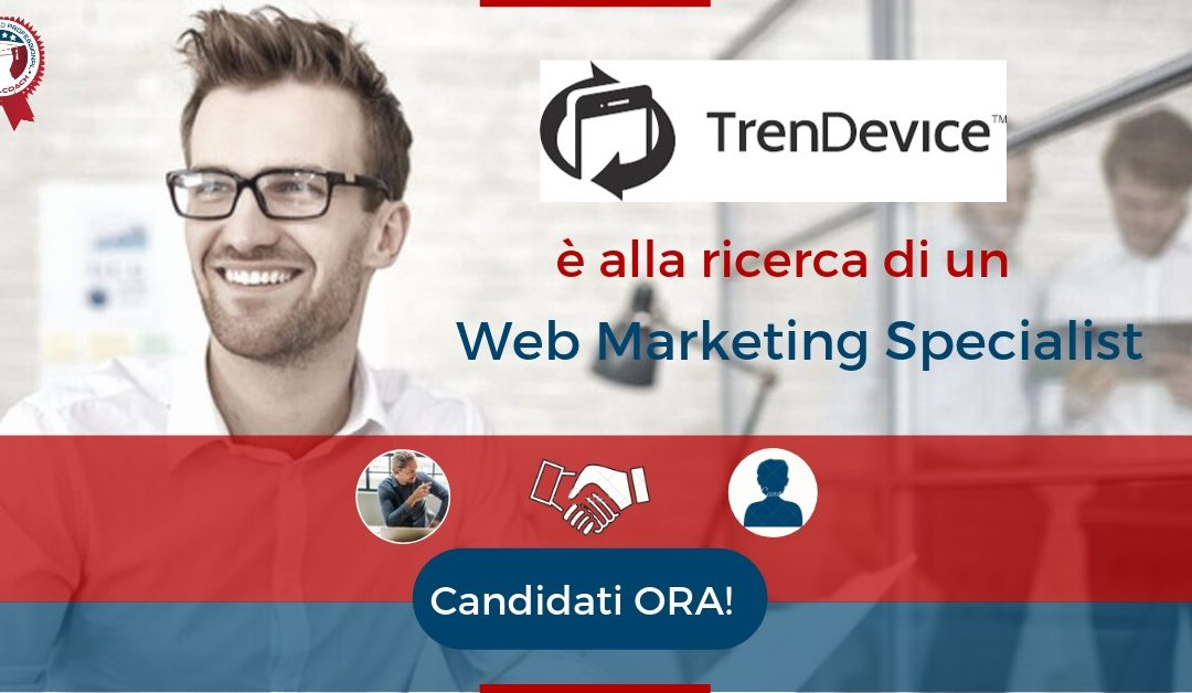 Web Marketing Specialist – Milano – TrenDevice