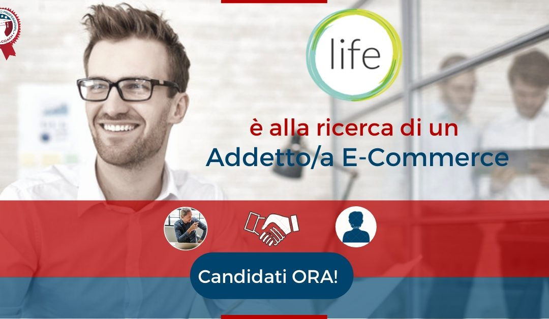 Addettoa E-Commerce - Piacenza - Life Charity