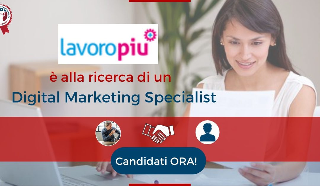 Digital Marketing Specialist - Ivrea - Lavoropiù