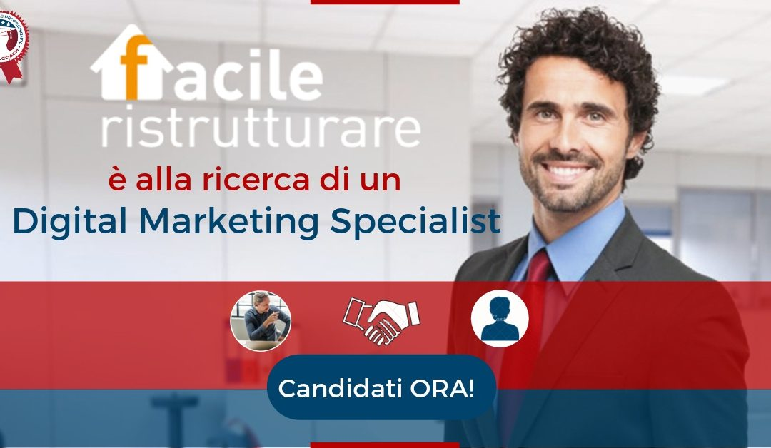 Digital Marketing Specialist - Roma - Facile Ristrutturante