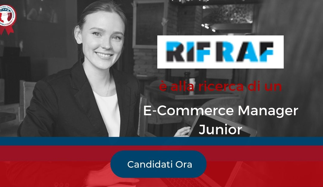 E-Commerce Manager Junior - Napoli - RifRaf