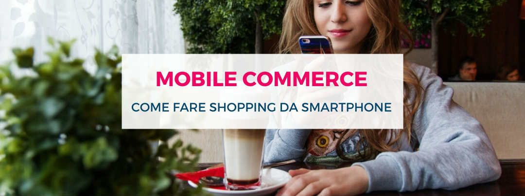 Mobile-commerce-come-fare-shopping-da-smartphone