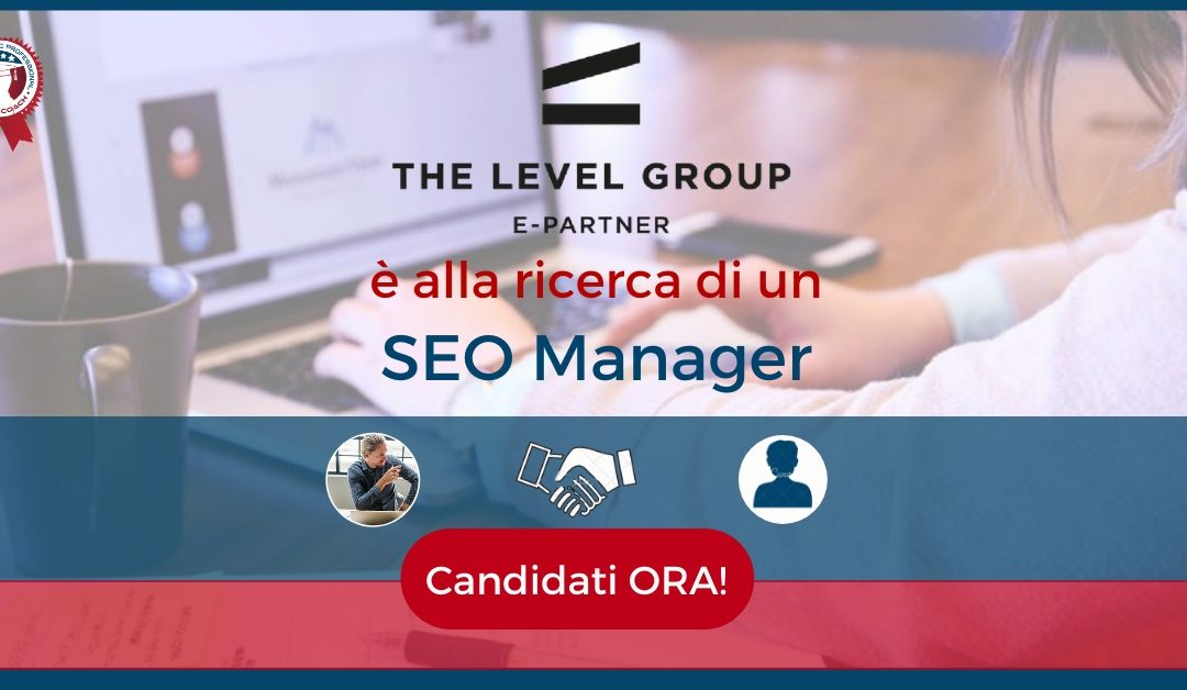 SEO Manager - Milano - The Level Group
