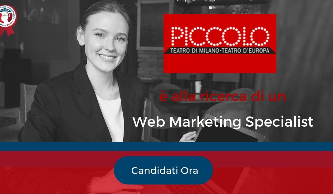 Web Marketing Specialist - Milano - Piccolo Teatro di Milano