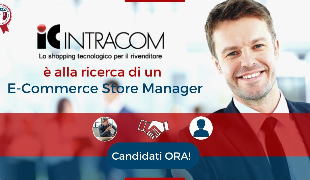 E-Commerce Store Manager - Sacile - IC INTRACOM