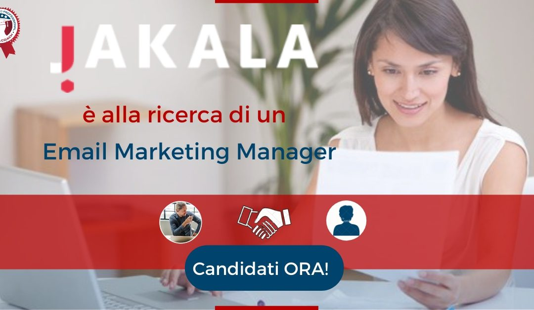 Email Marketing Manager - Milano - JAKALA