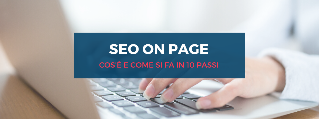 SEO on Page: cos'è e come si fa in 10 passi