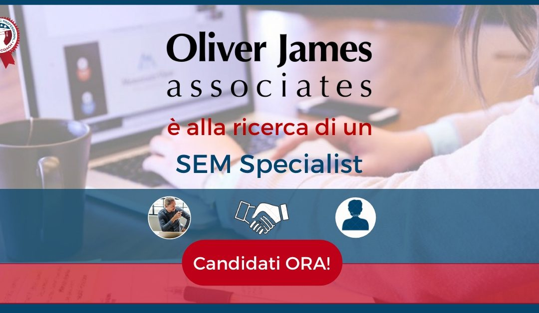 SEM Specialist - Milano - Oliver James Associates