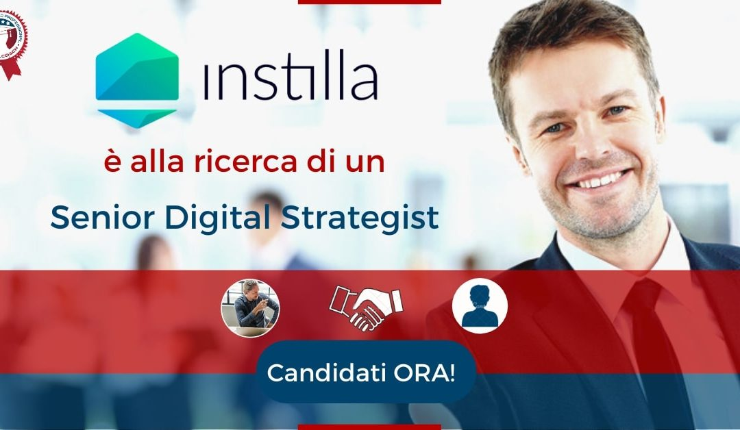 Senior Digital Strategist - Milano - Instilla
