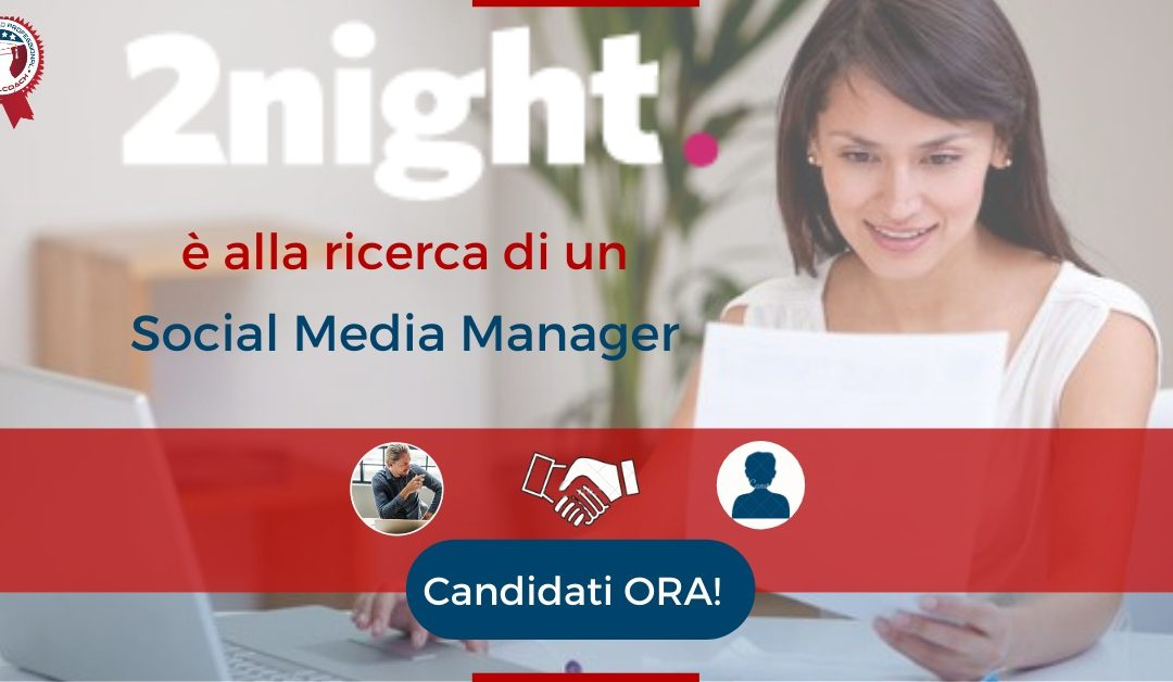 Social Media Manager - Milano - 2night S.p.A