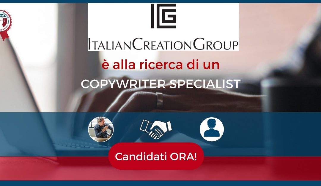 Copywriter Specialist – Corsico – Italian Creation Group