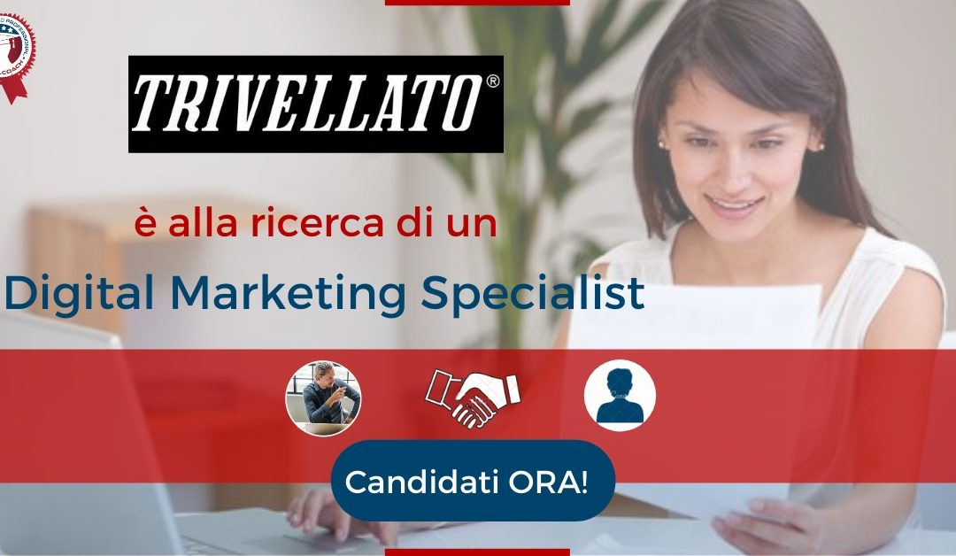 Digital Marketing Specialist - Vicenza - Trivellato