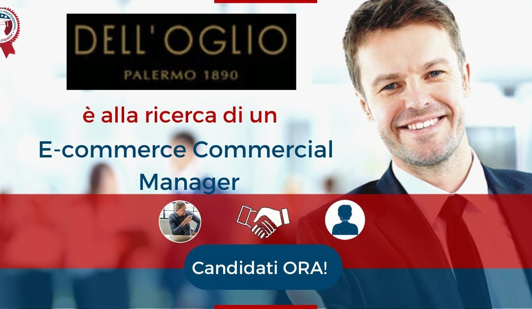 E-commerce Commercial Manager - Milano - Dell' Oglio Palermo