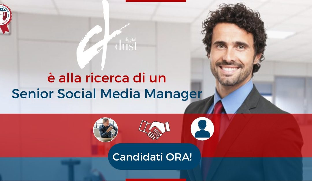 Senior Social Media Manager - Milano - Digital Dust Agency