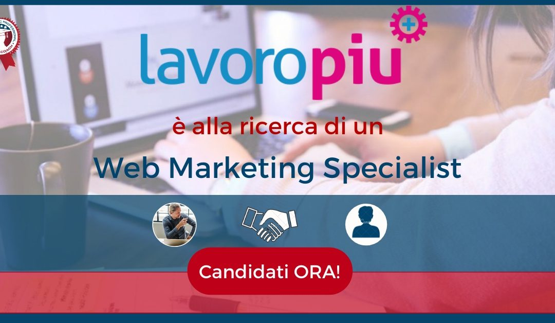 Web Marketing Specialist - Modena - Lavoropiù