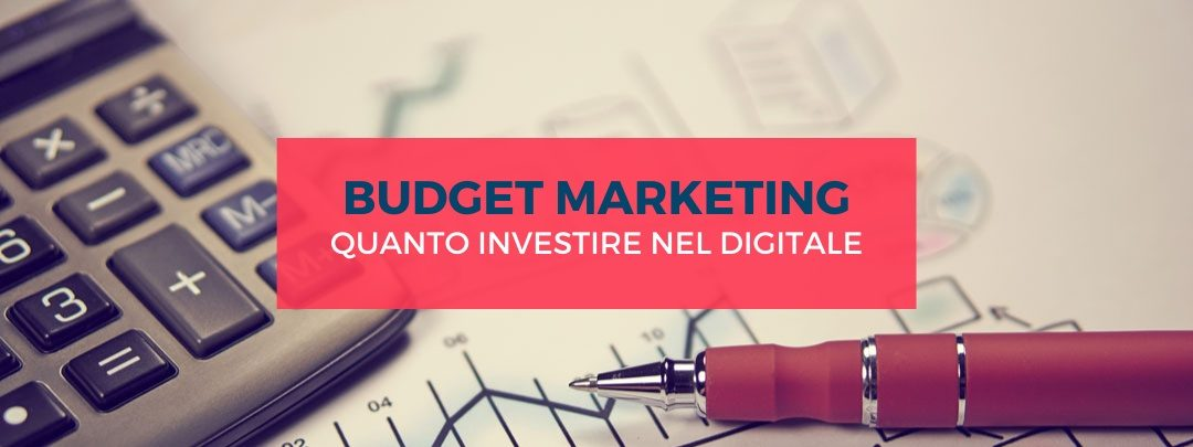 Budget marketing quanto investire nel digitale?