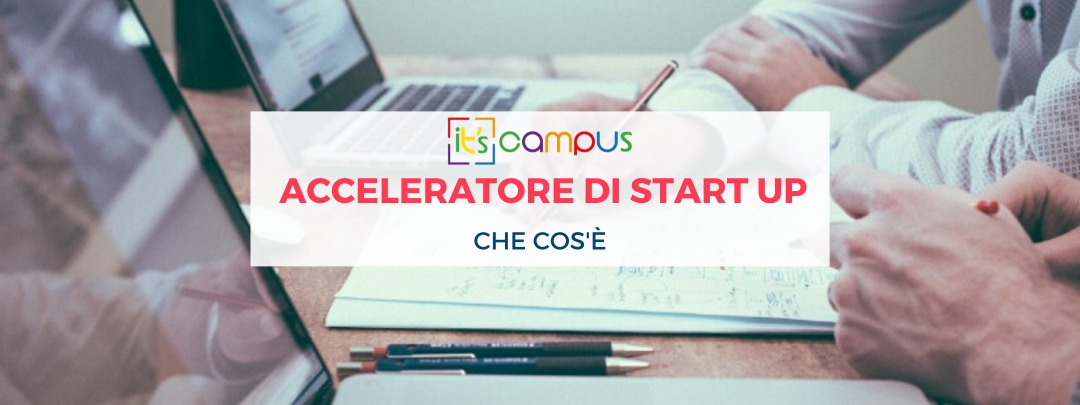 Acceleratore di Start Up che cos'è?