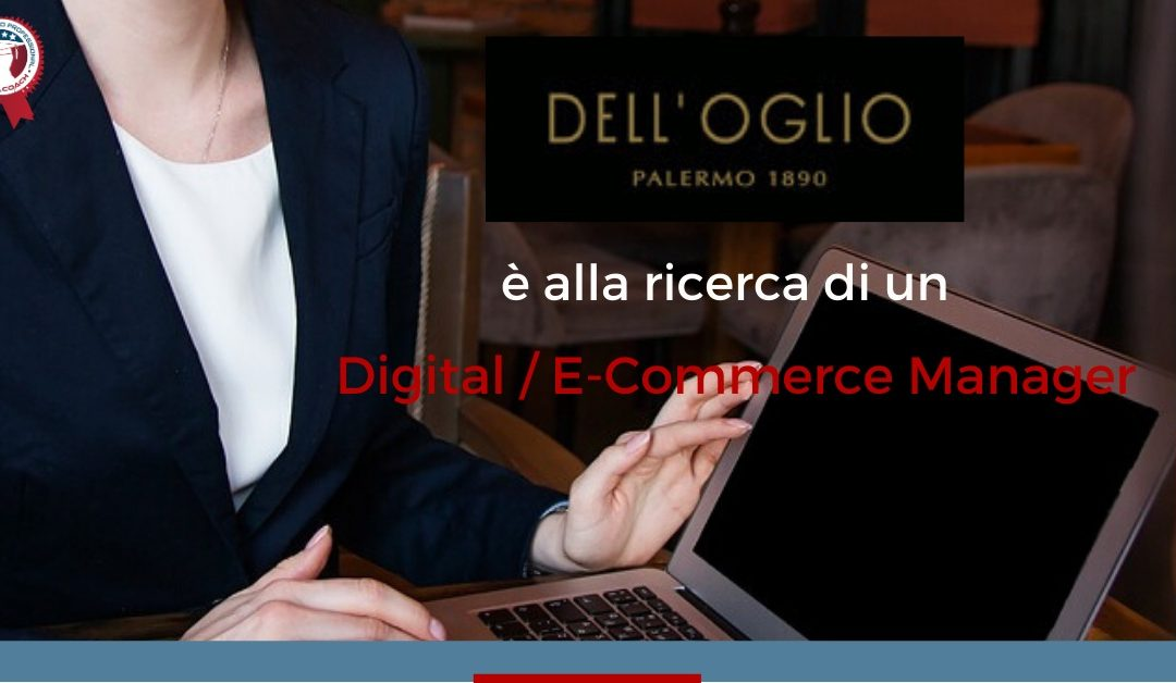 Digital / E-Commerce Manager – Milano – Dell'Oglio Palermo