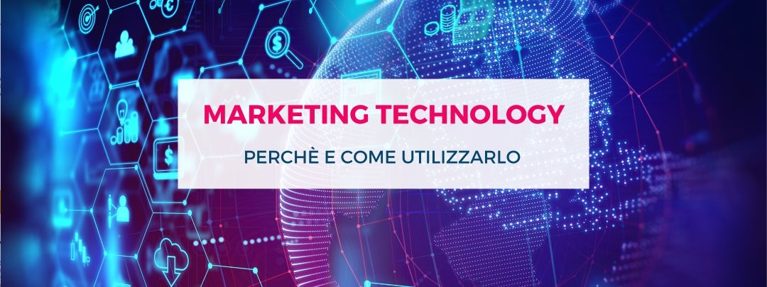 Martech: cos'è e come funziona il Marketing Technology