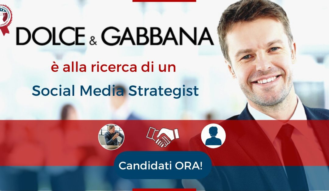 Social Media Strategist - Milano - Dolce&Gabbana