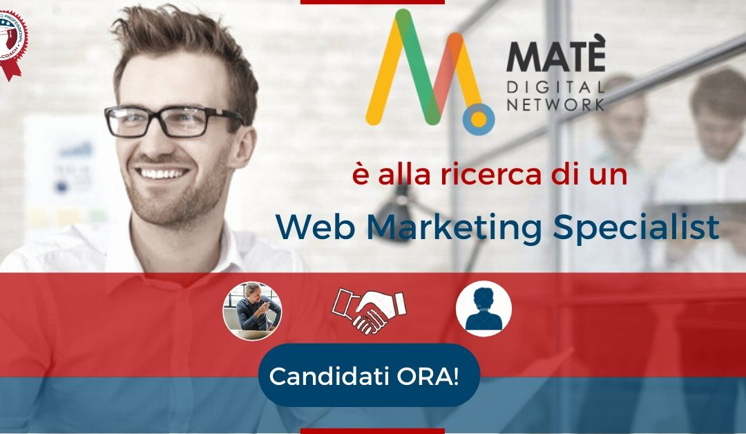 Web Marketing Specialist - Sesto Fiorentino - MaTE' Digital