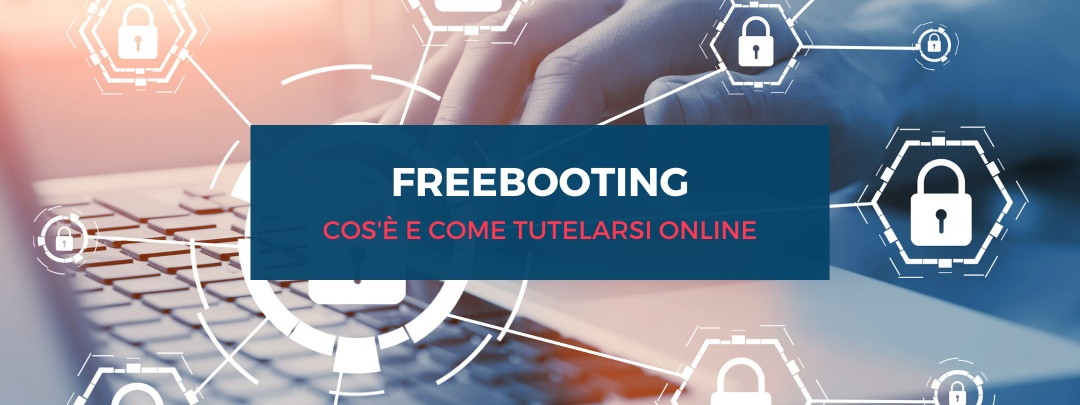 Freebooting: cos'è e come tutelarsi online