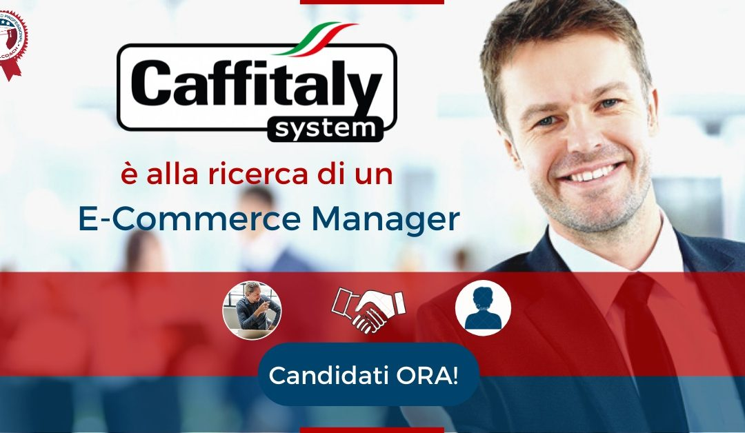 E-Commerce Manager - Bergamo - Caffitaly System S.p.A