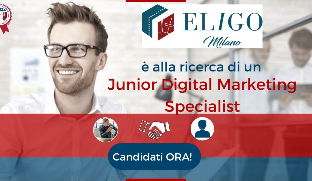 Junior Digital Marketing Specialist - Milano - Eligo Milano.