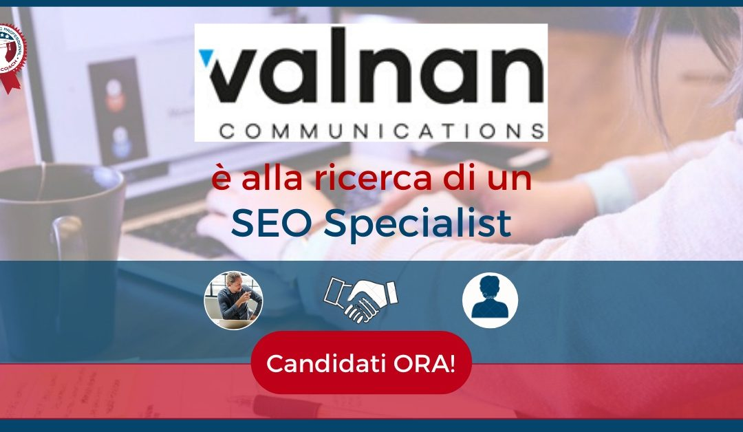 SEO Manager - Fiesole - Valnan Communications