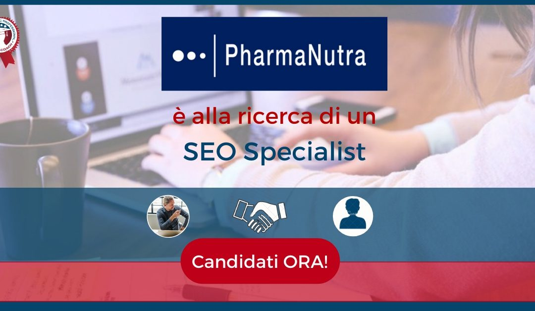 SEO Specialist - Pisa - PharmaNutra Spa