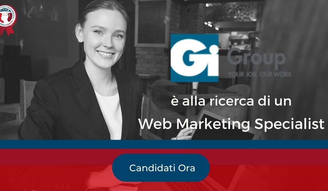 Web Marketing Specialist - Perugia - Gi Group
