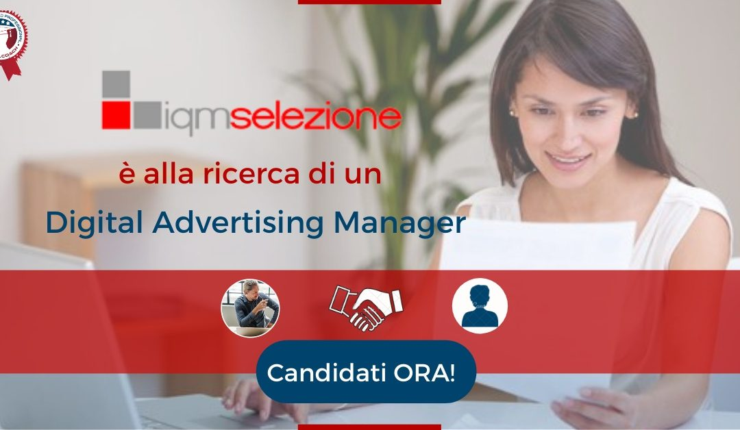Digital Advertising Manager - Vicenza - IQM selezione