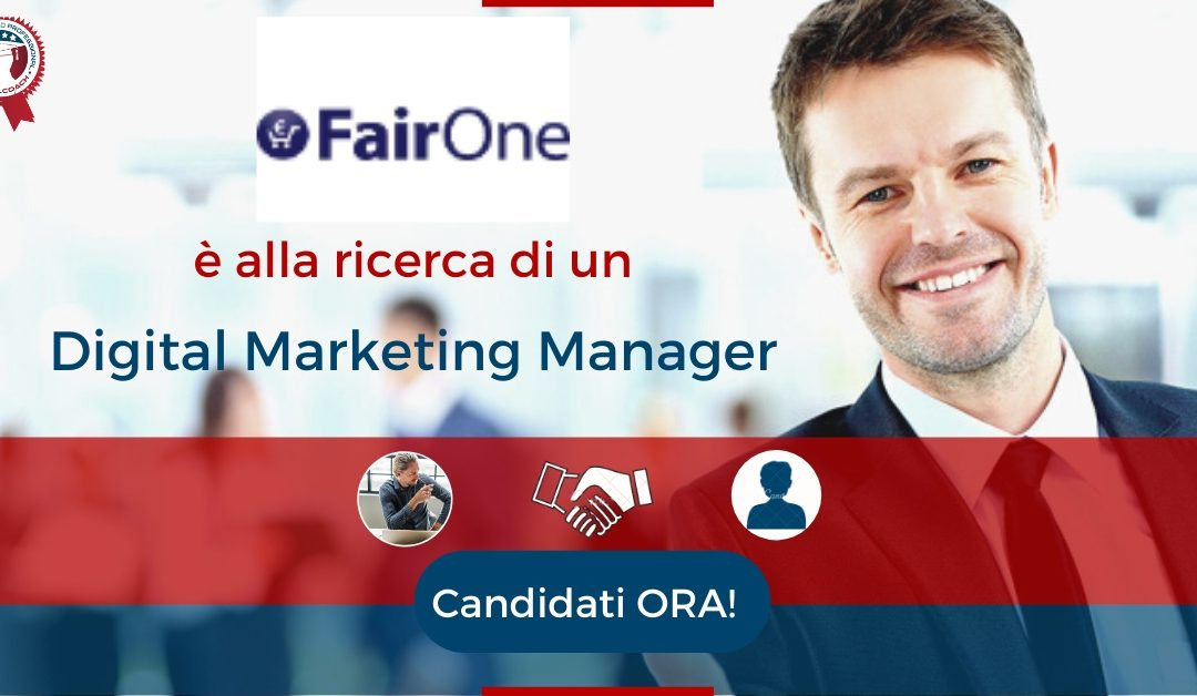 Digital Marketing Manager - Segrate - FairOne S.p.A.