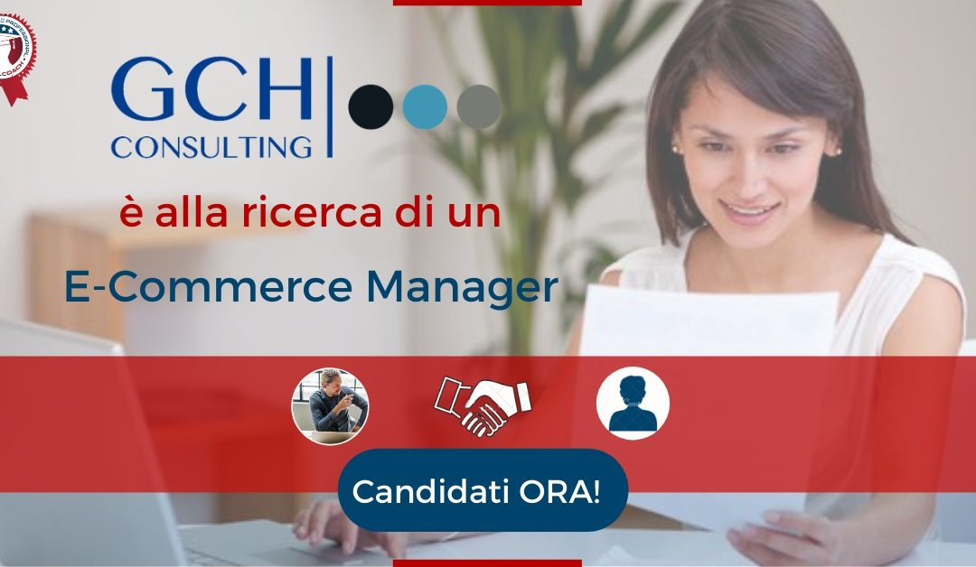 E-Commerce Manager - Pisa - GCH Consulting