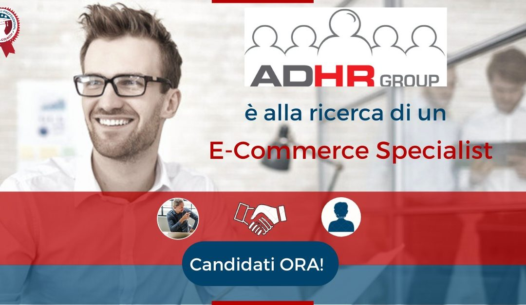 E-Commerce Specialist - Udine - ADHR GROUP (2)