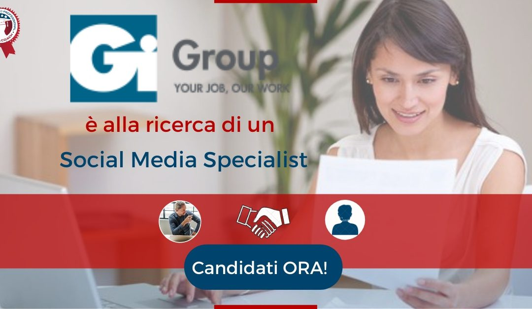 Social Media Specialist - Milano - Gi Group