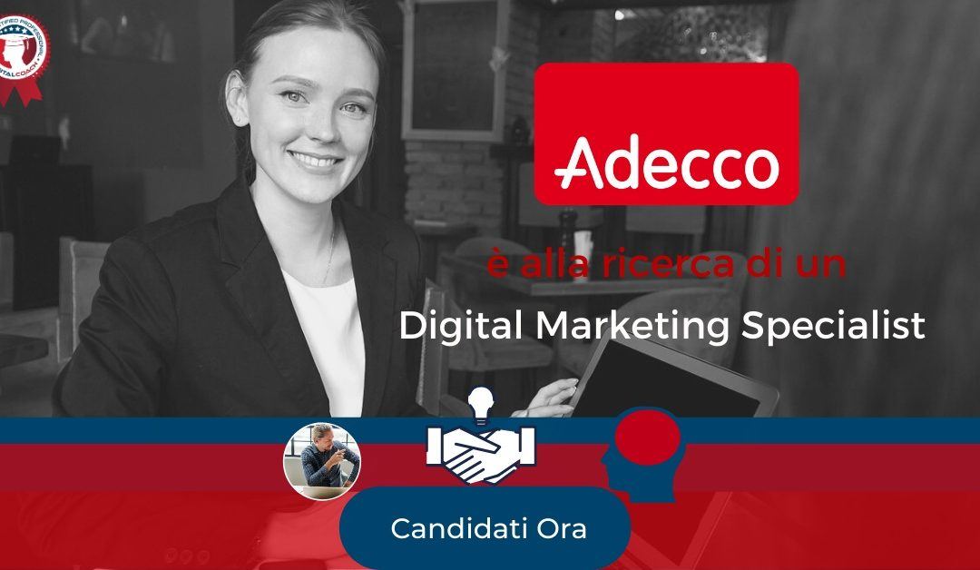 Digital Marketing Specialist - Roma - Adecco