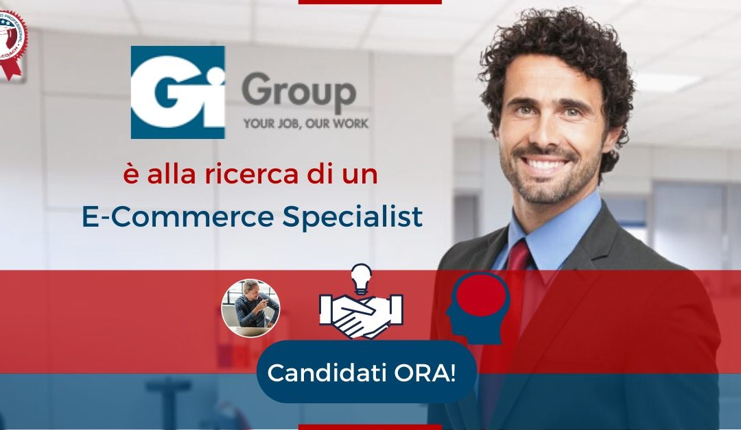 E-Commerce Specialist - Milano - GiGroup
